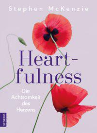 Heart-fulness - DIe Achtsamkeit des Herz
