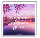 Die schönsten Momente erlebt man offline
