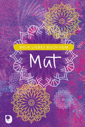 Mein liebes Buch vom Mut