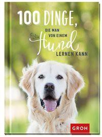 100 Dinge , die man von einem Hund lerne