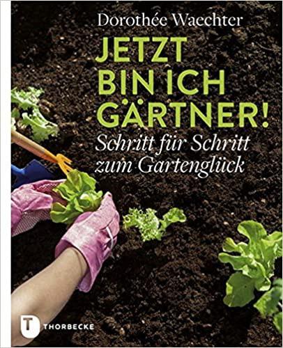 Jetzt bin ich Gärtner