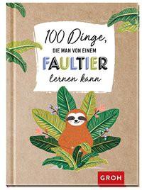 100 Dinge, die man von einem Faultier le